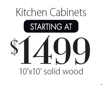 Starting at $1499 Kitchen Cabinets 10'x10' solid wood.