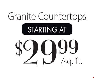 Starting at $29.99/sq. ft.Granite Countertops.