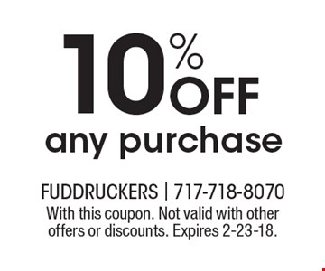 10% OFF any purchase. With this coupon. Not valid with other offers or discounts. Expires 2-23-18.