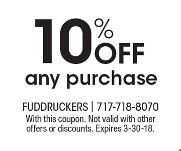 10% off any purchase. With this coupon. Not valid with other offers or discounts. Expires 3-30-18.