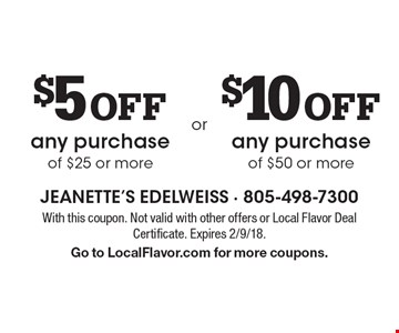$5 Off any purchase of $25 or more OR $10 Off any purchase of $50 or more. With this coupon. Not valid with other offers or Local Flavor Deal Certificate. Expires 2/9/18. Go to LocalFlavor.com for more coupons.