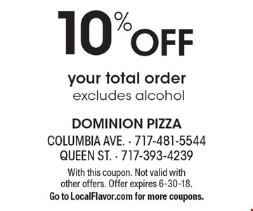 10% Off your total order, excludes alcohol. With this coupon. Not valid with  other offers. Offer expires 6-30-18. Go to LocalFlavor.com for more coupons.