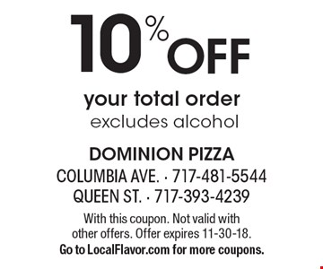10% Off your total order, excludes alcohol. With this coupon. Not valid with 