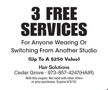 3 free services for anyone wearing or switching from another studio (up to a $250 value). With this coupon. Not valid with other offers or prior purchases. Expires 6/8/18.