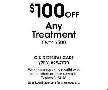 $100 Off Any Treatment Over $500. With this coupon. Not valid with other offers or prior services. Expires 3-24-18.Go to LocalFlavor.com for more coupons.