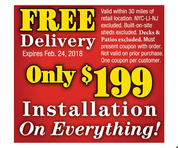 Free Delivery. Only $199 Installation on Everything