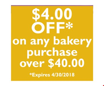$4 off on any bakery purchase over $40