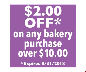 $2.00 OFF* on any bakery purchase over $10.00