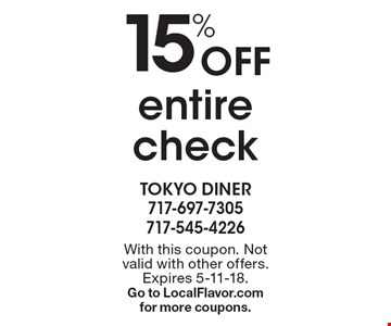 Off 15% entire check. With this coupon. Not valid with other offers. Expires 5-11-18. Go to LocalFlavor.com for more coupons.