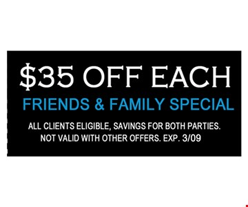 $35 Off Each Friend and Family