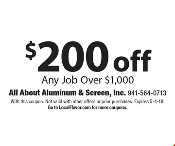 $200 off Any Job Over $1,000. With this coupon. Not valid with other offers or prior purchases. Expires 5-4-18. Go to LocalFlavor.com for more coupons.