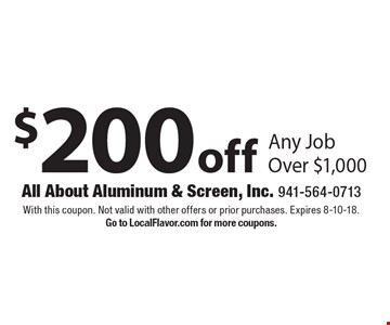 $200 off Any Job Over $1,000. With this coupon. Not valid with other offers or prior purchases. Expires 8-10-18. Go to LocalFlavor.com for more coupons.
