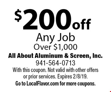 $200 off Any Job Over $1,000. With this coupon. Not valid with other offers or prior services. Expires 2/8/19. Go to LocalFlavor.com for more coupons.
