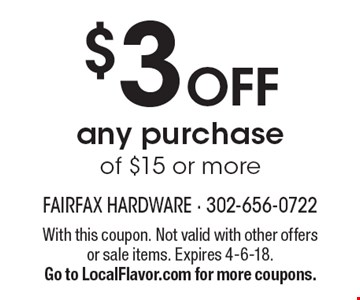$3 Off any purchase of $15 or more. With this coupon. Not valid with other offers or sale items. Expires 4-6-18. Go to LocalFlavor.com for more coupons.
