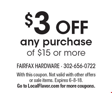 $3 Off any purchase of $15 or more. With this coupon. Not valid with other offers or sale items. Expires 6-8-18. Go to LocalFlavor.com for more coupons.