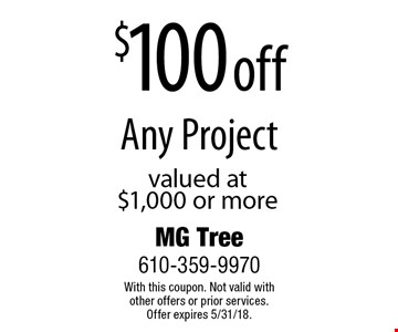 $100 off Any Project valued at $1,000 or more. With this coupon. Not valid with other offers or prior services. Offer expires 5/31/18.