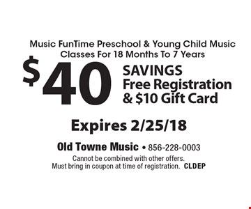 Music FunTime Preschool & Young Child Music Classes For 18 Months To 7 Years. $40 Savings Free Registration & $10 Gift Card. Expires 2/25/18. Cannot be combined with other offers. Must bring in coupon at time of registration. CLDEP