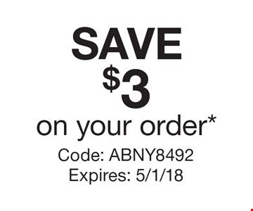 SAVE $3 on your order*. Code: ABNY8492 Expires: 5/1/18