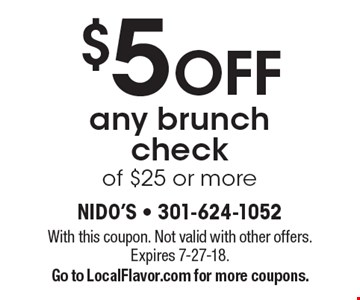 $5 OFF any brunch check of $25 or more. With this coupon. Not valid with other offers. Expires 7-27-18. Go to LocalFlavor.com for more coupons.