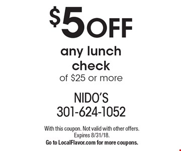 $5 OFF any lunch check of $25 or more. With this coupon. Not valid with other offers. Expires 8/31/18. Go to LocalFlavor.com for more coupons.
