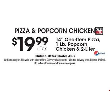 PIZZA & POPCORN CHICKEN. $19.99 14
