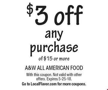 $3 off any purchase of $15 or more. With this coupon. Not valid with other offers. Expires 5-25-18. Go to LocalFlavor.com for more coupons.
