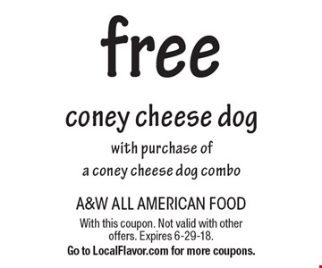 free coney cheese dog with purchase of a coney cheese dog combo. With this coupon. Not valid with other offers. Expires 6-29-18. Go to LocalFlavor.com for more coupons.