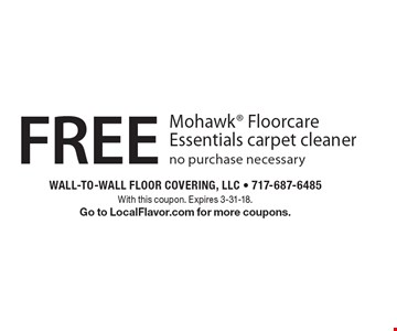 free Mohawk Floorcare Essentials carpet cleaner no purchase necessary. With this coupon. Expires 3-31-18. Go to LocalFlavor.com for more coupons.