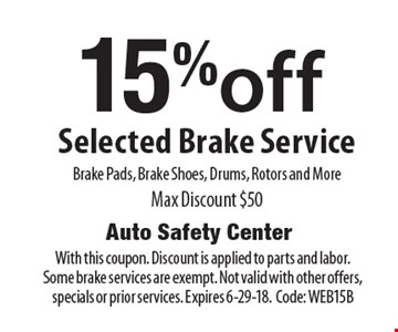 15%off Selected Brake Service. Brake Pads, Brake Shoes, Drums, Rotors and More. Max Discount $50. With this coupon. Discount is applied to parts and labor.Some brake services are exempt. Not valid with other offers, specials or prior services. Expires 6-29-18. Code: WEB15B