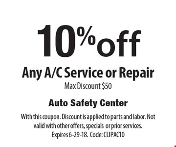 10%off Any A/C Service or Repair. Max Discount $50. With this coupon. Discount is applied to parts and labor. Not valid with other offers, specials or prior services. Expires 6-29-18.Code: CLIPAC10