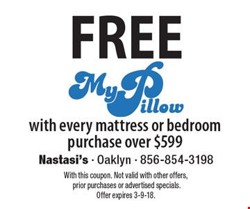 Free My Pillow with every mattress or bedroom purchase over $599. With this coupon. Not valid with other offers, prior purchases or advertised specials. Offer expires 3-9-18.