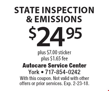 $24.95 state inspection & emissions plus $7.00 sticker plus $1.65 fee. With this coupon. Not valid with other offers or prior services. Exp. 2-23-18.