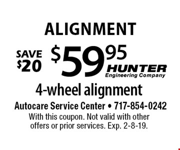 Alignment $59.95 4-wheel alignment Save $20. With this coupon. Not valid with other offers or prior services. Exp. 2-8-19.