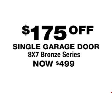 $175 Off Single Garage Door. 8X7 Bronze Series. Now $499