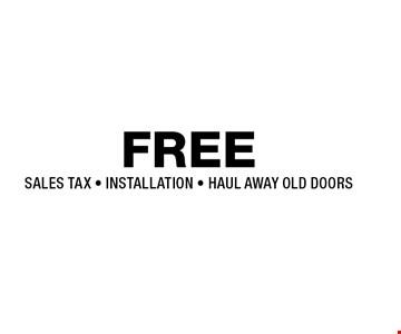 FREE SALES TAX - INSTALLATION - HAUL AWAY OLD DOORS.
