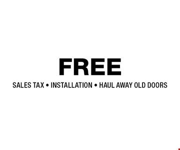 FREE sales tax, installation & haul away old doors. Expires 6/22/18.