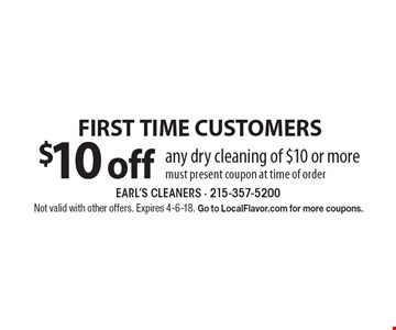 FIRST TIME CUSTOMERS. $10 off any dry cleaning of $10 or more. Must present coupon at time of order. Not valid with other offers. Expires 4-6-18. Go to LocalFlavor.com for more coupons.