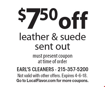 $7.50 off leather & suede sent out. Must present coupon at time of order. Not valid with other offers. Expires 4-6-18. Go to LocalFlavor.com for more coupons.