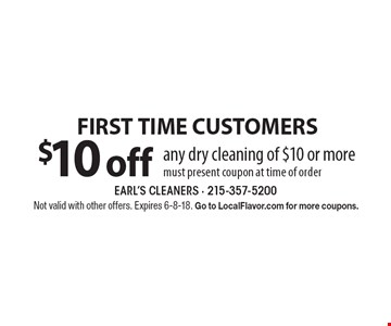 FIRST TIME CUSTOMERS. $10 off any dry cleaning of $10 or more. Must present coupon at time of order. Not valid with other offers. Expires 6-8-18. 