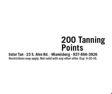 only $49 for 200 Tanning Points. Restrictions may apply. Not valid with any other offer. Exp. 4-20-18.