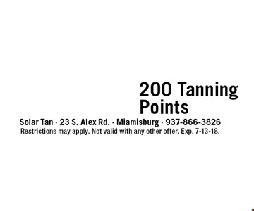 only$49 200 TanningPoints. Restrictions may apply. Not valid with any other offer. Exp. 7-13-18.