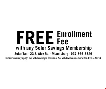 FREE EnrollmentFee with any Solar Savings Membership. Restrictions may apply. Not valid on single sessions. Not valid with any other offer. Exp. 7-13-18.