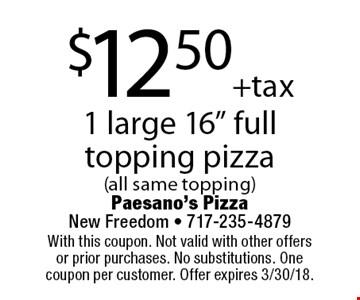 $12.50 +tax 1 large 16