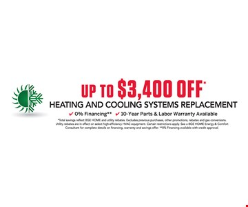 Up to $3,400 off your system replacement.