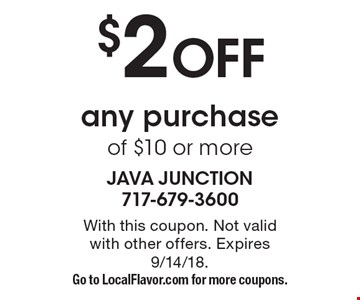 $2 off any purchase of $10 or more. With this coupon. Not valid with other offers. Expires 9/14/18. Go to LocalFlavor.com for more coupons.