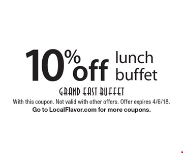10% off lunch buffet. With this coupon. Not valid with other offers. Offer expires 4/6/18. Go to LocalFlavor.com for more coupons.
