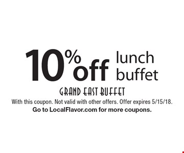 10% off lunch buffet. With this coupon. Not valid with other offers. Offer expires 5/15/18. Go to LocalFlavor.com for more coupons.