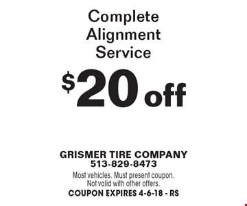 $20 off complete alignment service. Most vehicles. Must present coupon. Not valid with other offers. Coupon expires 4-6-18 - RS