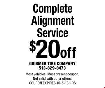 $20 off Complete Alignment Service. Most vehicles. Must present coupon. Not valid with other offers. COUPON EXPIRES 10-5-18 - RS