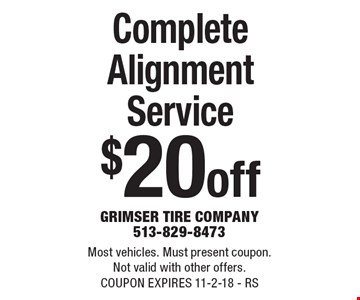 $20 off Complete Alignment Service. Most vehicles. Must present coupon. Not valid with other offers. COUPON EXPIRES 11-2-18 - RS